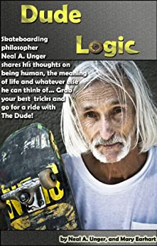 Dude Logic by [Unger, Neal, Earhart, Mary]