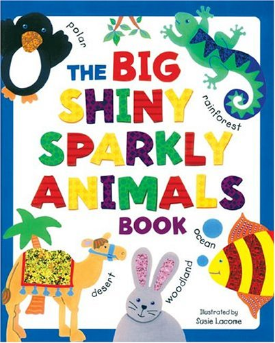 Download The Big Shiny Sparkly Book of Animals (Big Shiny Sparkly Books) pdf epub