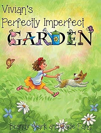 Vivian's Perfectly Imperfect Garden