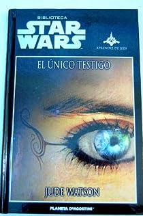 Aprendiz De Jedi. El Único Testigo par Watson