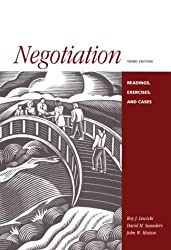 Negotiation: Readings, Cases, and Exercises