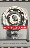 img - for Mothers Talk Back: Momz Radio book / textbook / text book