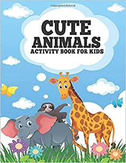 Cute Animals Activity Book For Kids: Fun and Easy Coloring Pages Cute  Dinosaurs, Cats, Birds, Owls, Elephants, Dogs, Cats and Bears Activity Book  for Animal Lovers Coloring Book for Boys, Girls: WORLD,