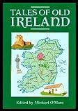 Tales of Old Ireland, Michael O'Mara, 0785800875