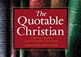Quotable Christian, Helen K. Hosier, 1577481739