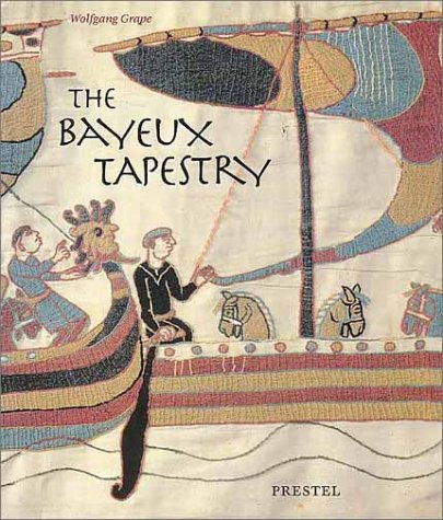 - The Bayeux Tapestry: Monument to a Norman Triumph (Art & Design)
