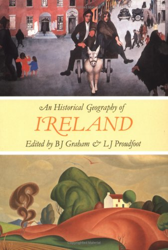 An Historical Geography of Ireland (B. J. Graham Department of Environmental Studies)