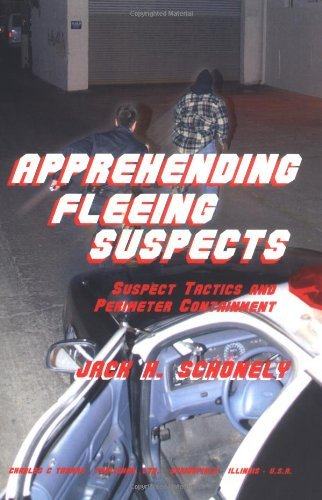 Apprehending Fleeing Suspects: Suspect Tactics And Perimeter Control by Jack H. Schonely (2005-01-01) (The Mall Perimeter)