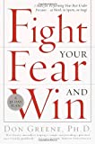 Fight Your Fear and Win, Don Greene, 0767906268