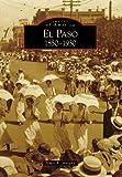 El Paso, 1850-1950, James R. Murphy, 0738571202