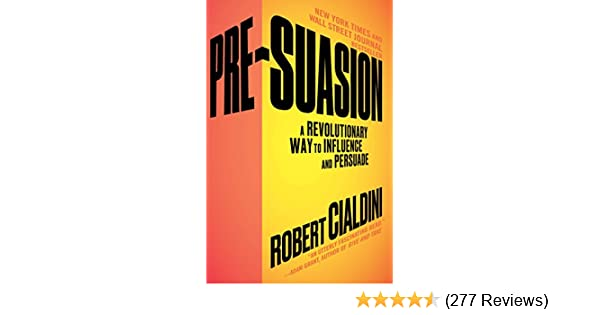 Pre suasion a revolutionary way to influence and persuade kindle pre suasion a revolutionary way to influence and persuade kindle edition by robert cialdini reference kindle ebooks amazon fandeluxe Gallery