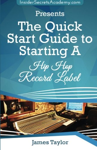 The Quick Start Guide to Starting A Hip Hop Record Label