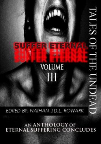 Tales of the Undead - Suffer Eternal: volume III