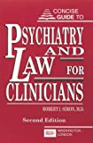 Concise Guide to Psychiatry and Law for Clinicians, Simon, Robert I., 0880483296