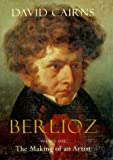 Berlioz, Vol. 1, David Cairns, 0520221990