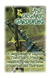 img - for Basic Organic Gardening: A Beginner's Guide To Start Your Healthy Herbs And Vegetables Garden: (Gardening Books, Better Homes Gardens) book / textbook / text book