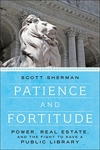 Patience and Fortitude: Power, Real Estate, and the Fight to Save a Public Library ()