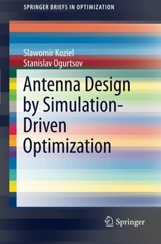 Antenna Design by Simulation-Driven Optimization (SpringerBriefs in Optimization) Rf Antenna Design