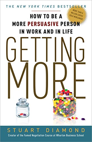 Getting More: How to Be a More Persuasive Person In Work and In Life by Three Rivers Press NY