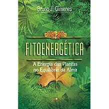 Fitoenergética: A energia das plantas no equilíbrio da alma