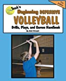 Teach'n Beginning Defensive Volleyball Drills, Plays, and Games Free Flow Handbook, Bob Swope, 099140663X