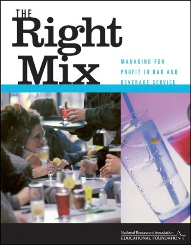 Bartender Range - The Right Mix: Managing for Profit in Bar and Beverage Service
