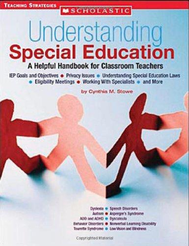Understanding Special Education: A Helpful Handbook For Classroom Teachers
