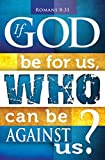 General Worship Bulletin - If God be for us, Who can be against us? - KJV Scripture - (Package of 100)
