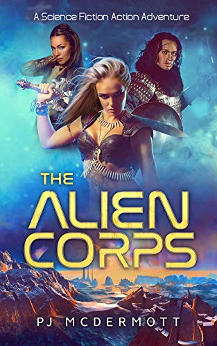 The Alien Corps: A Science Fiction Action Adventure (Prosperine Book ()