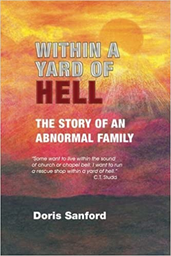 Within in a Yard of Hell: The story of an abnormal family by Doris Sanford (2013-02-10)