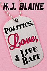 Politics, Love, and Live Bait (Phoenix Chronicles Book 3)