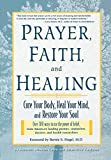 img - for Prayer, Faith, and Healing: Cure Your Body, Heal Your Mind, and Restore Your Soul book / textbook / text book