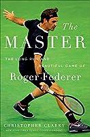 The Master: The Brilliant Career of Roger Federer
