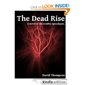 The Dead Rise: A Novel of the Zombie Apocalypse David Thompson