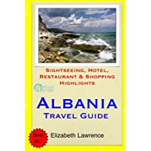 Albania Travel Guide: Sightseeing, Hotel, Restaurant & Shopping Highlights