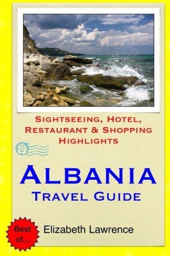 Albania Travel Guide: Sightseeing, Hotel, Restaurant & Shopping Highlights