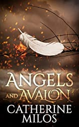 Angels and Avalon (Volume 1)