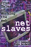 img - for Net Slaves: True Tales of Working the Web by Bill Lessard (1999-09-29) book / textbook / text book