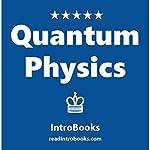 Quantum Physics |  IntroBooks