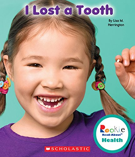 I Lost a Tooth (Rookie Read-About Health)