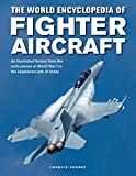 The World Encyclopedia of Fighter Aircraft: An