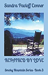 REPAIRED BY LOVE: Smoky Mountain Series - Book 3