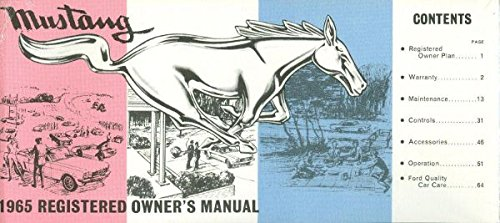 A MUST FOR OWNERS, MECHANICS & RESTORERS - THE FORD MUSTANG 1964 1/2 FACTORY OWNERS OPERATING & INSTRUCTION MANUAL - USERS GUIDE - INCLUDING; hardtop, fastback and convertible 64 1/2