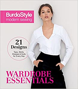 BurdaStyle Modern Sewing - Wardrobe Essentials  BurdaStyle Magazine   9781620339121  Amazon.com  Books abdc65f87988