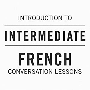 Introduction to Intermediate French Conversation Lessons Speech