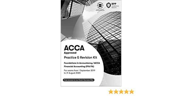 FIA Foundations of Financial Accounting FFA (ACCA F3): Practice and