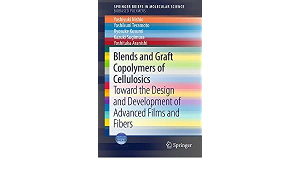 Blends and Graft Copolymers of Cellulosics: Toward the Design and ...