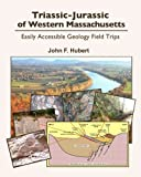Triassic-Jurassic of western Massachusetts: easily acessable geology field trips