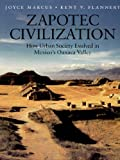 Zapotec Civilization: How Urban Society Evolved in Mexico's Oaxaca Valley (New Aspects of Antiquity)