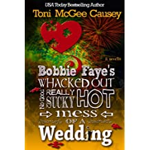 Bobbie Faye's Hot Mess of a Wedding: A Bobbie Faye Novella